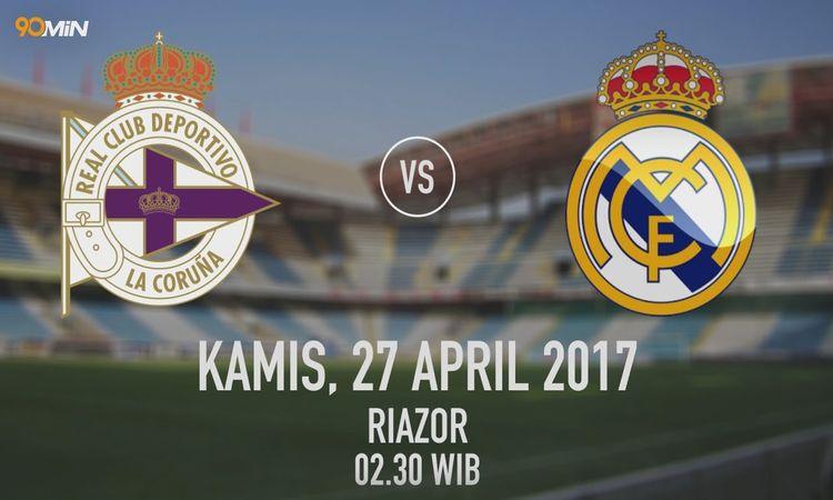 Prediksi Skor Getafe Vs Real Madrid 26 April 2019: Prediksi Skor Deportivo La Coruna Vs Real Madrid 27 April