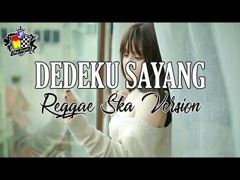 Download Lagu Dedeku Sayang Versi Reggae Mp3
