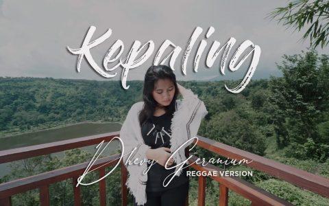 Download Lagu Kepaling Reggae Version Dhevy Geranium Mp3