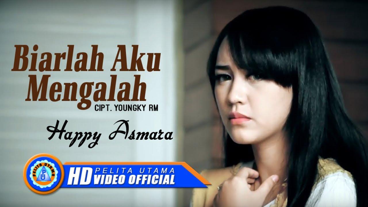 Download Lagu Happy Asmara Biarlah Aku Mengalah Mp3